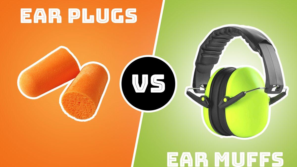 ear plugs vs ear muffs